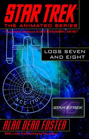 Star Trek Logs Seven and Eight by Alan Dean Foster
