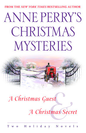 Anne Perry's Christmas Mysteries by Anne Perry
