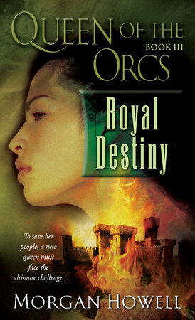 Queen of the Orcs: Royal Destiny by Morgan Howell
