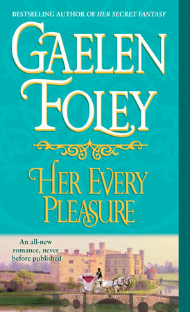 Her Every Pleasure by Gaelen Foley