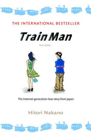 Train Man: The Novel by Hitori Nakano