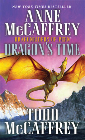 Dragon's Time by Todd J. McCaffrey and Anne McCaffrey