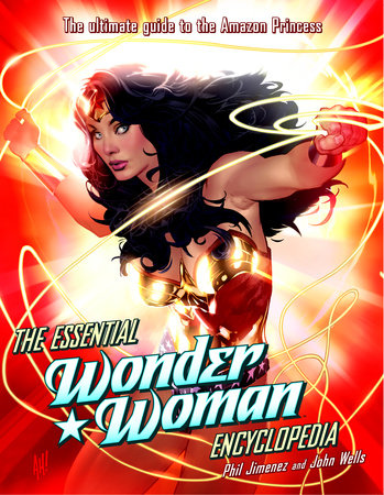 The Essential Wonder Woman Encyclopedia by