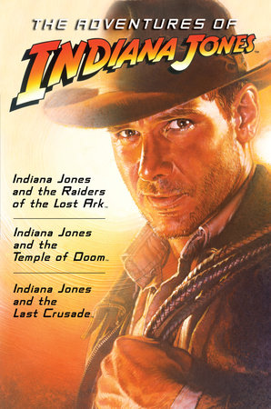 The Adventures of Indiana Jones by James Kahn, Campbell Black and Rob Macgregor