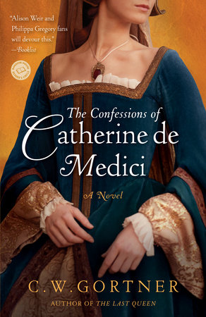 The Confessions of Catherine de Medici by