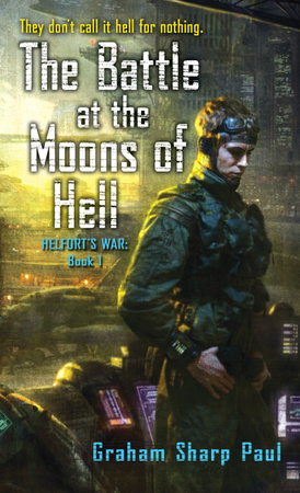 Helfort's War Book 1: The Battle at the Moons of Hell by