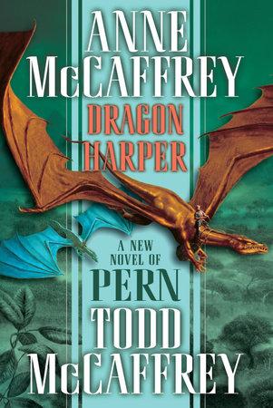 Dragon Harper by Todd J. McCaffrey and Anne McCaffrey