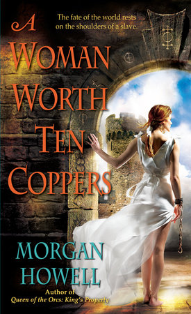 A Woman Worth Ten Coppers by Morgan Howell