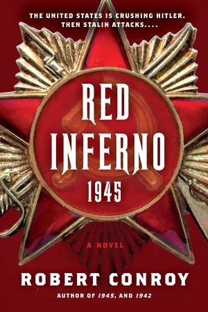 Red Inferno: 1945 by Robert Conroy