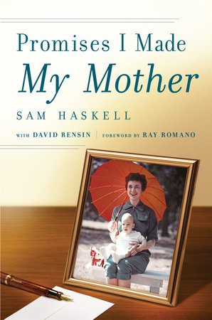 Promises I Made My Mother by Sam Haskell and David Rensin