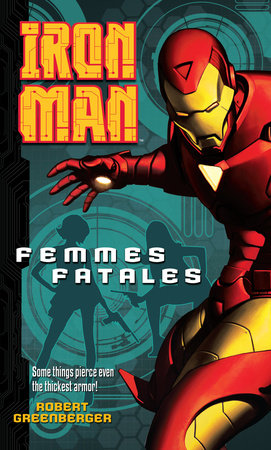 Iron Man: Femmes Fatales by Robert Greenberger