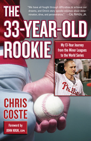 The 33-Year-Old Rookie by Chris Coste