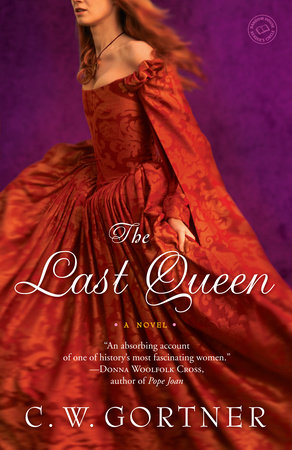 The Last Queen by C.  W. Gortner