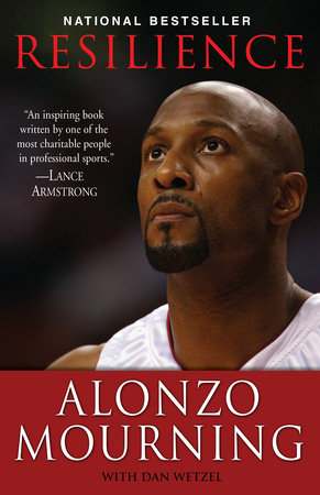 Resilience by Dan Wetzel and Alonzo Mourning