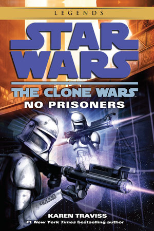 Star Wars: The Clone Wars: No Prisoners by Karen Traviss