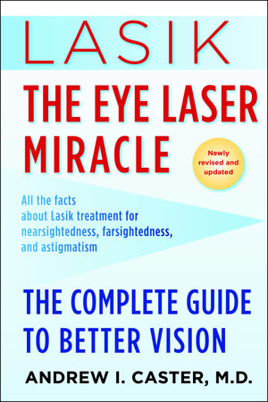 Lasik: The Eye Laser Miracle