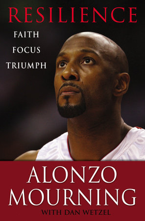 Resilience by Alonzo Mourning and Dan Wetzel