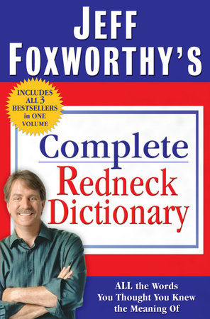 Jeff Foxworthy's Complete Redneck Dictionary by
