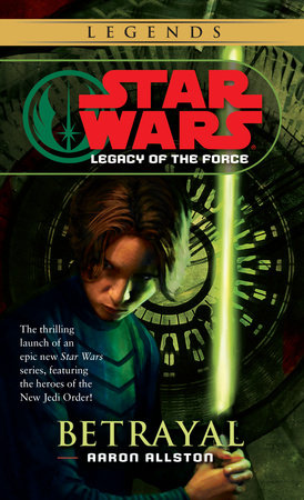 Betrayal: Star Wars (Legacy of the Force) by Aaron Allston