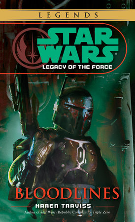 Bloodlines: Star Wars (Legacy of the Force) by Karen Traviss