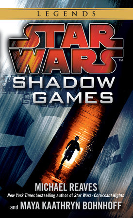 Shadow Games: Star Wars by Maya Kaathryn Bohnhoff and Michael Reaves