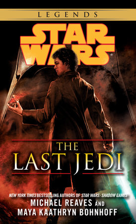 The Last Jedi: Star Wars by Michael Reaves and Maya Kaathryn Bohnhoff
