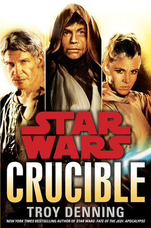 Crucible: Star Wars Legends by Troy Denning