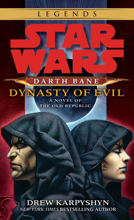 Dynasty of Evil: Star Wars (Darth Bane) by