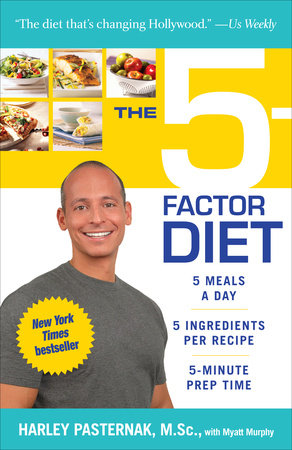 The 5-Factor Diet by Myatt Murphy and Harley Pasternak, M.Sc.