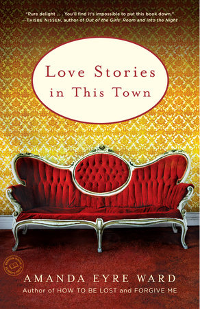 Love Stories in this Town by Amanda Eyre Ward