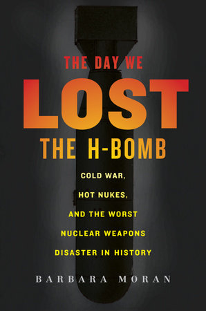 The Day We Lost the H-Bomb by