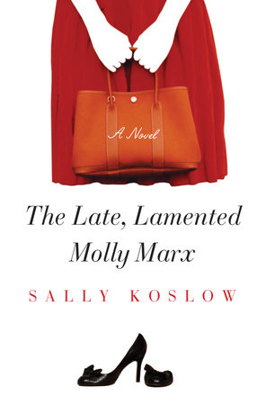 The Late, Lamented Molly Marx by Sally Koslow