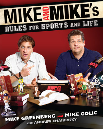 Mike and Mike's Rules for Sports and Life by Mike Golic, Mike Greenberg and Andrew Chaikivsky