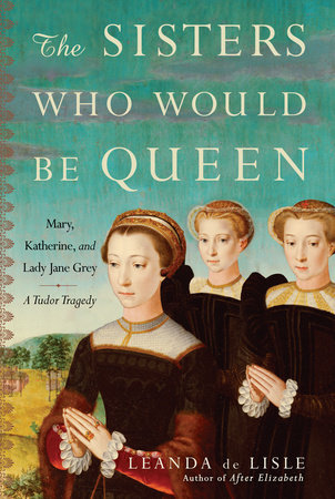 The Sisters Who Would Be Queen by
