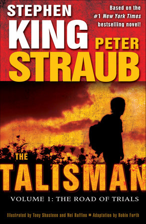The Talisman: Volume 1: The Road of Trials by Stephen King and Peter Straub