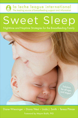 Sweet Sleep by La Leche League International, Diane Wiessinger, Diana West, Linda J. Smith and Teresa Pitman