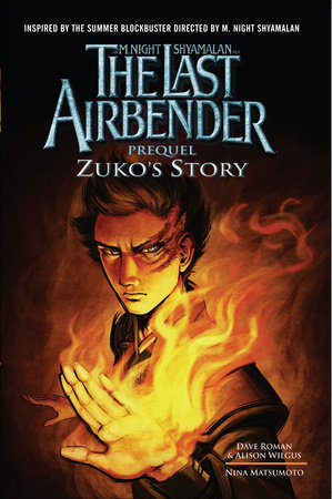 The Last Airbender: Prequel: Zuko's Story by Dave Roman and Alison Wilgus