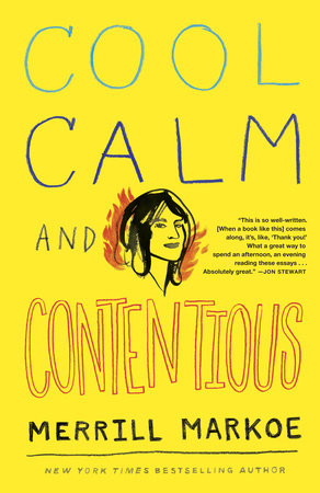 Cool, Calm & Contentious: Essays by Merrill Markoe