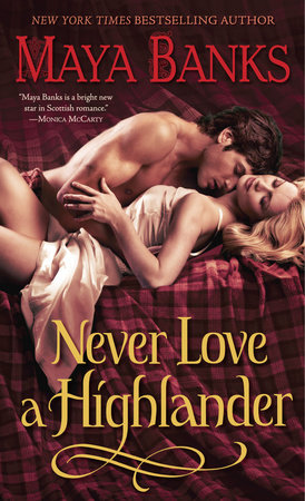 Never Love a Highlander by Maya Banks