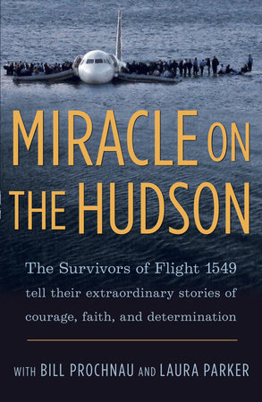 Miracle on the Hudson by William Prochnau, The Survivors of Flight 1549 and Laura Parker