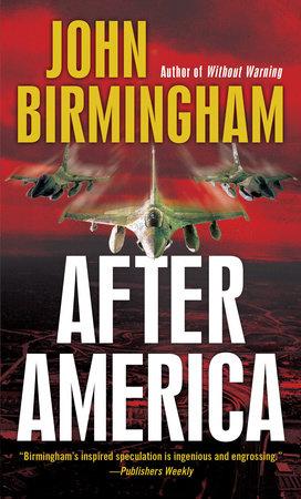 After America by John Birmingham