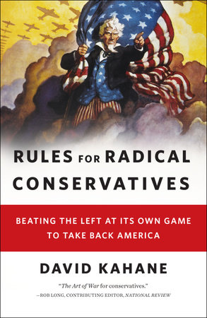Rules for Radical Conservatives by David Kahane