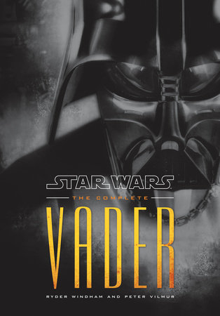 The Complete Vader: Star Wars by Ryder Windham and Peter Vilmur