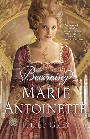 Becoming Marie Antoinette by
