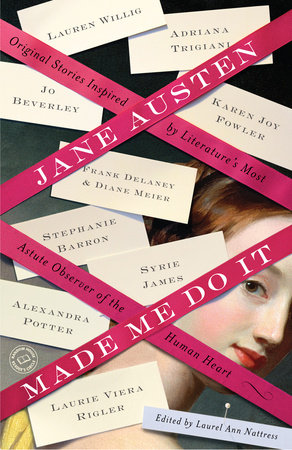 Jane Austen Made Me Do It by Laurel Ann Nattress