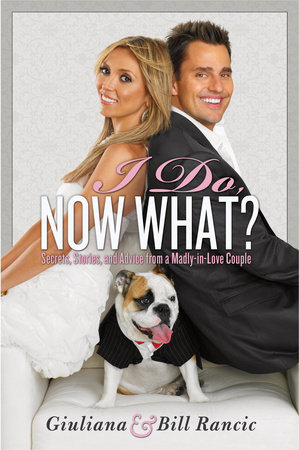 I Do, Now What? by Bill Rancic and Giuliana Rancic