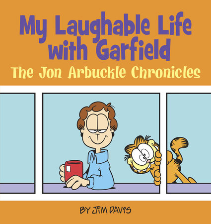 My Laughable Life with Garfield by Jim Davis