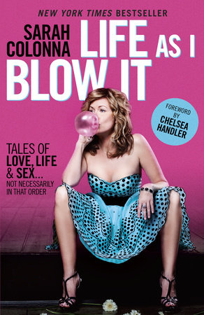 Life As I Blow It by Sarah Colonna