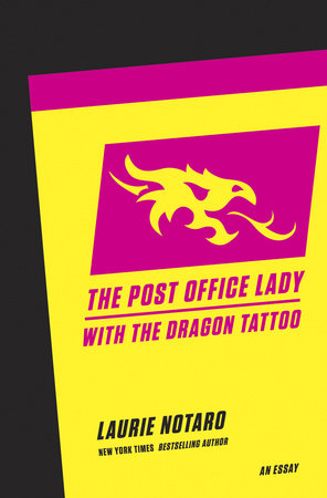 The Post Office Lady with the Dragon Tattoo by