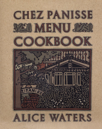 Chez Panisse Menu Cookbook by